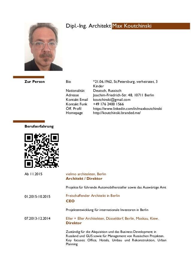 Dipl.-Ing. Architekt Max Koutchinski Zur Person Bio *21.06.1962, St.Petersburg, verheiratet, 3 Kinder Nationalität Deutsch...