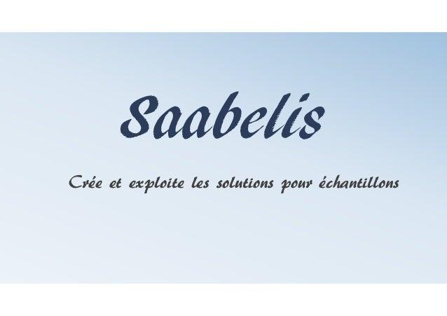 Saabelis Crée et exploite les solutions pour échantillons
