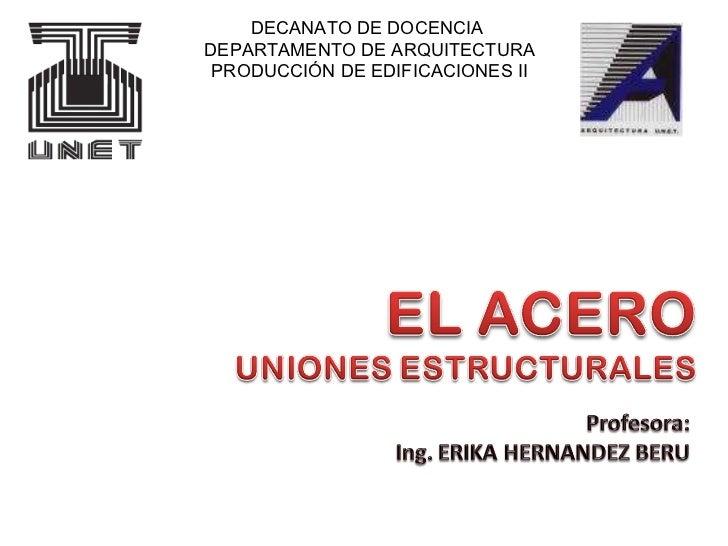 DECANATO DE DOCENCIA  DEPARTAMENTO DE ARQUITECTURA PRODUCCIÓN DE EDIFICACIONES II