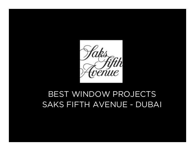 BEST WINDOW PROJECTS SAKS FIFTH AVENUE - DUBAI
