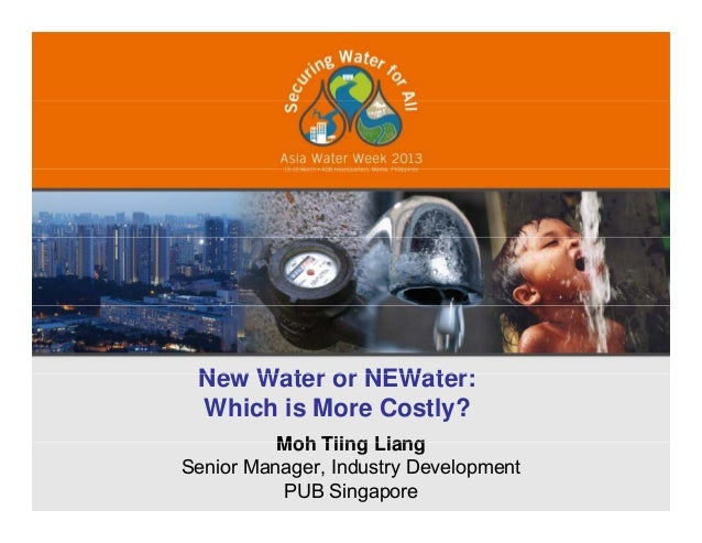 New Water or NEWater:New Water or NEWater:Which is More Costly?Moh Tiing Liang1Moh Tiing LiangSenior Manager, Industry Dev...