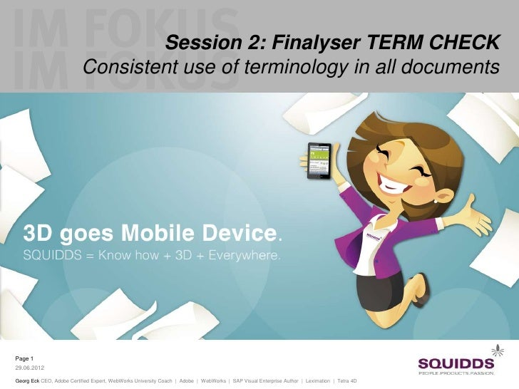 Session 2: Finalyser TERM CHECK                          Consistent use of terminology in all documentsPage 129.06.2012Geo...