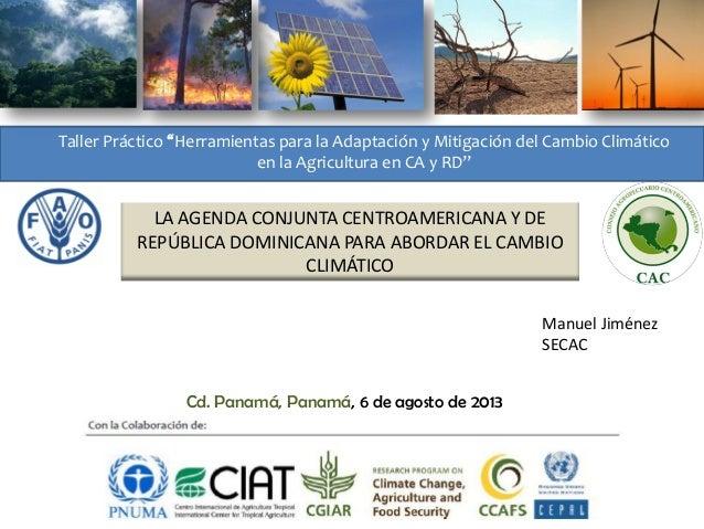 """Taller Práctico """"Herramientas para la Adaptación y Mitigación del Cambio Climático en la Agricultura en CA y RD""""  LA AGEND..."""