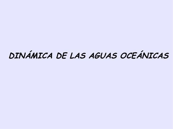 DINÁMICA DE LAS AGUAS OCEÁNICAS