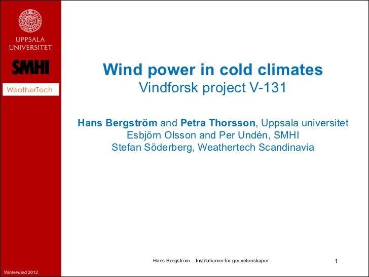 Wind power in cold climates WeatherTech                  Vindforsk project V-131                  Hans Bergström and Petra...
