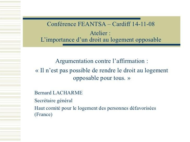 Conférence FEANTSA – Cardiff 14-11-08                    Atelier :  L'importance d'un droit au logement opposable         ...