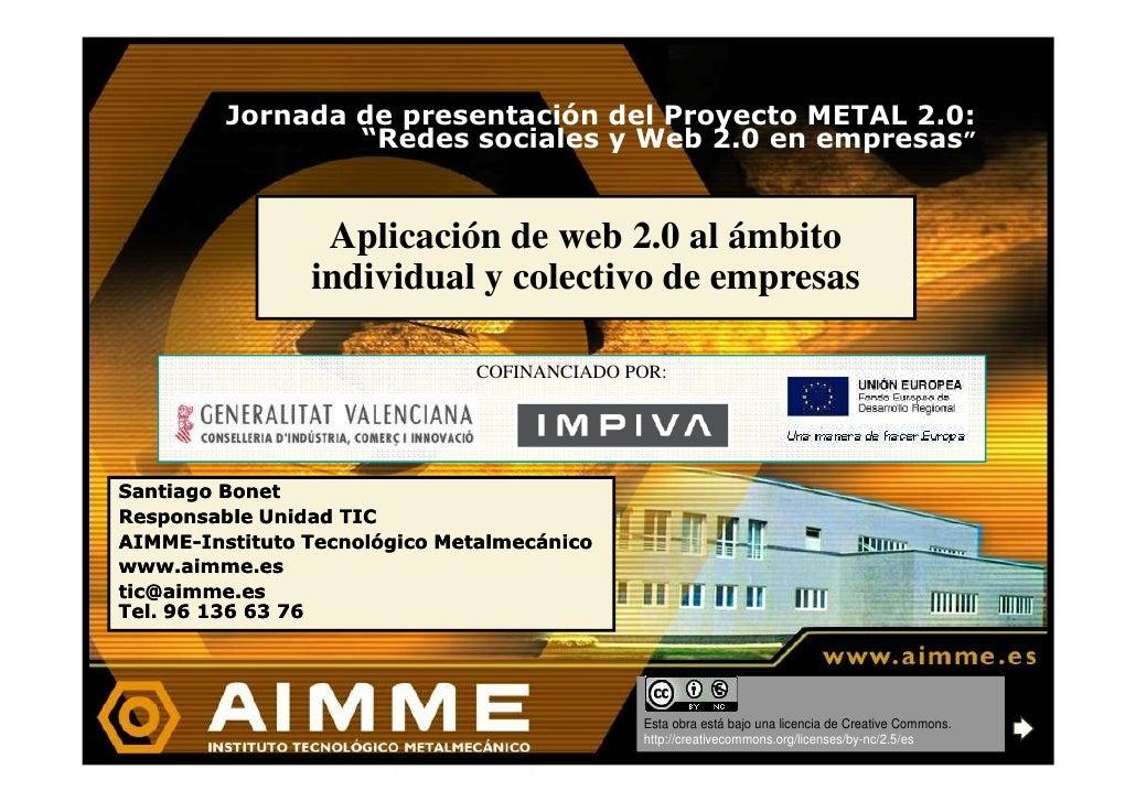 """Jornada de presentación del Proyecto METAL 2.0:                  """"Redes sociales y Web 2.0 en empresas""""                   ..."""