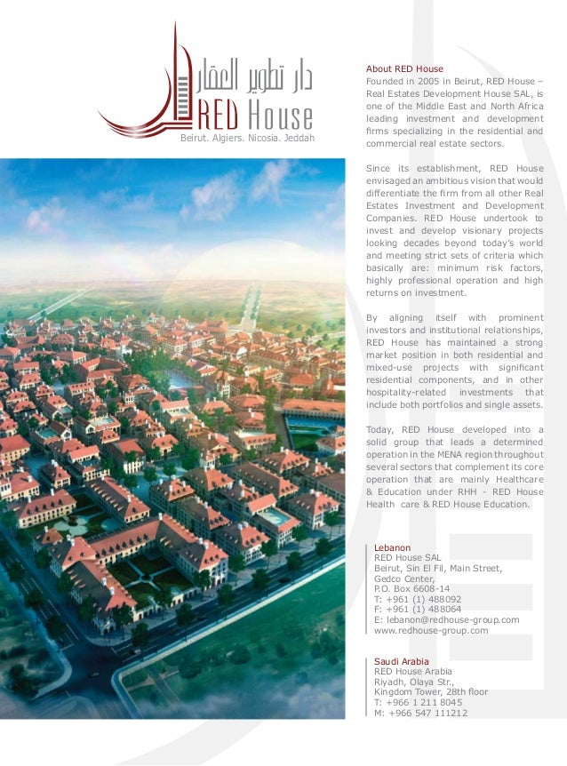 Beirut. Algiers. Nicosia. Jeddah  About RED House Founded in 2005 in Beirut, RED House – Real Estates Development House SA...