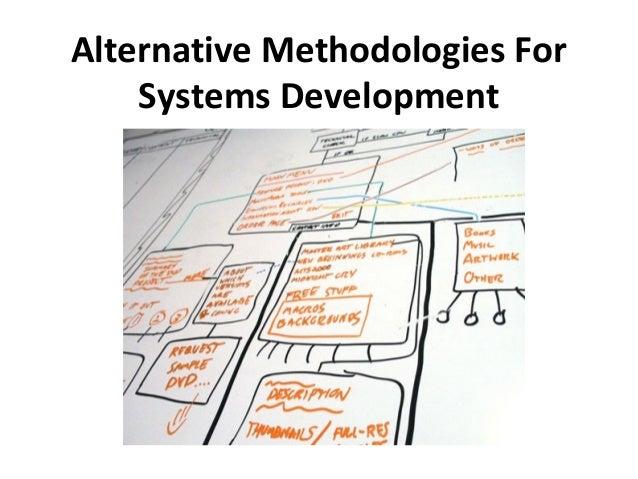 Alternative Methodologies for Systems Development