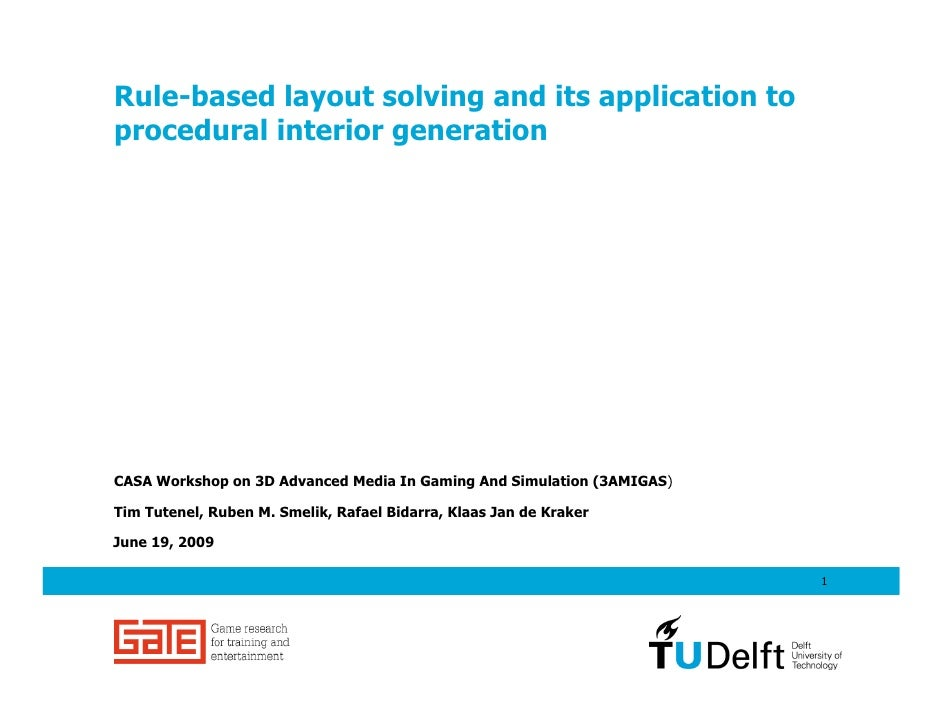 Rule-based layout solving and its application to procedural interior generation     CASA Workshop on 3D Advanced Media In ...