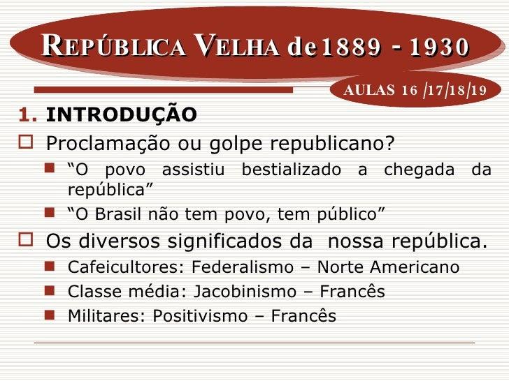 3° Ano Aula 16 A 19 Brasil RepúBlica RepúBlica Velha