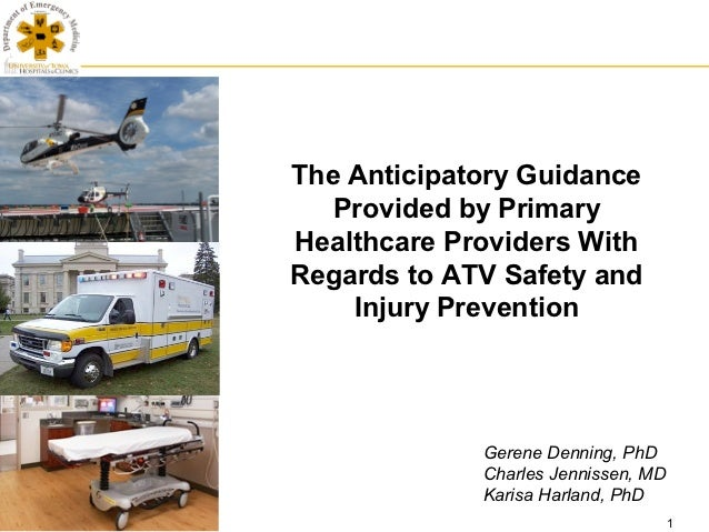 The Anticipatory Guidance   Provided by PrimaryHealthcare Providers WithRegards to ATV Safety and    Injury Prevention    ...