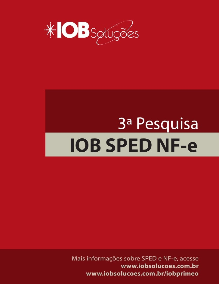 3ª Pesquisa                    3ª Pesquisa IOB SPED NF-e     Mais informações sobre SPED e NF-e, acesse                www...