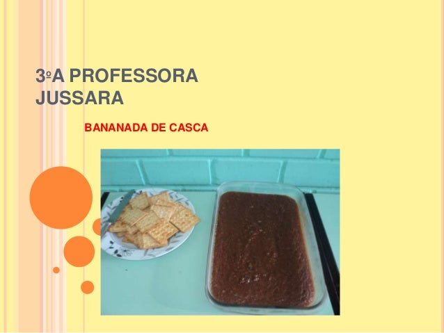 3ºA PROFESSORA JUSSARA BANANADA DE CASCA