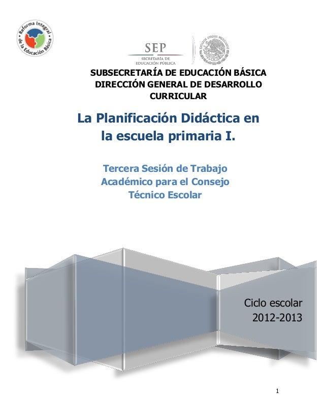 1 SUBSECRETARÍA DE EDUCACIÓN BÁSICA DIRECCIÓN GENERAL DE DESARROLLO CURRICULAR DIRECCIÓN DE DESARROLLO CURRICULAR Ciclo es...