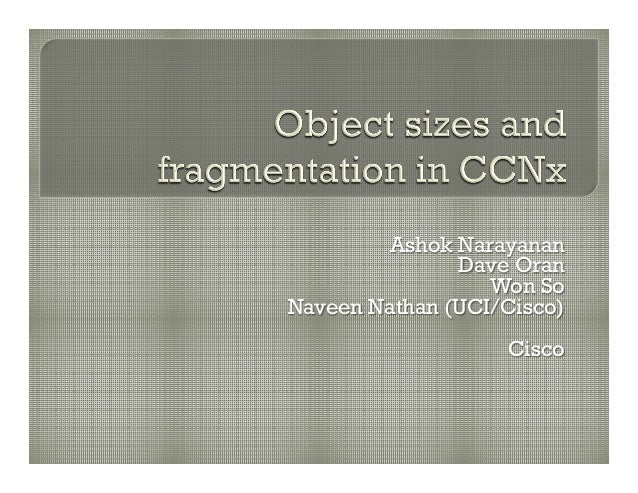 CCNxCon2012: Session 5: Object Sizes in Named Data Networking