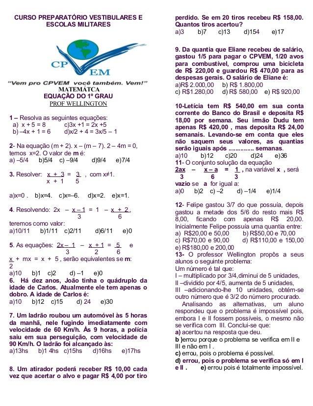 CURSO PREPARATÓRIO VESTIBULARES EESCOLAS MILITARESMATEMÁTCAEQUAÇÃO DO 1º GRAUPROF WELLINGTON1 – Resolva as seguintes equaç...