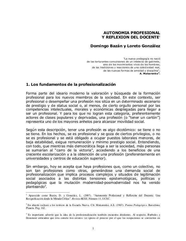 """1 AUTONOMIA PROFESIONAL Y REFLEXION DEL DOCENTE1 Domingo Bazán y Loreto González """"La nueva pedagogía no nació de las tortu..."""