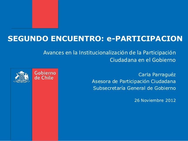 SEGUNDO ENCUENTRO: e-PARTICIPACION      Avances en la Institucionalización de la Participación                            ...
