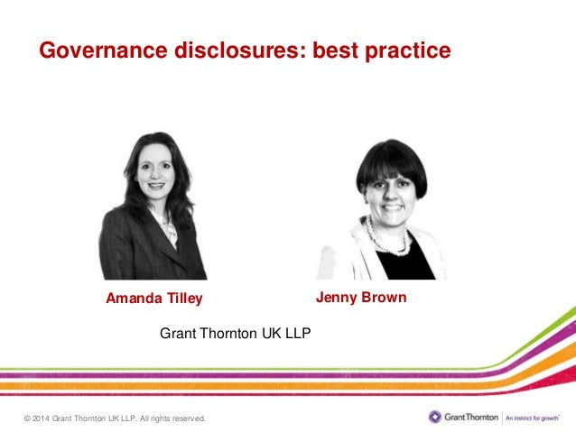 © 2014 Grant Thornton UK LLP. All rights reserved. Amanda Tilley Grant Thornton UK LLP Governance disclosures: best practi...