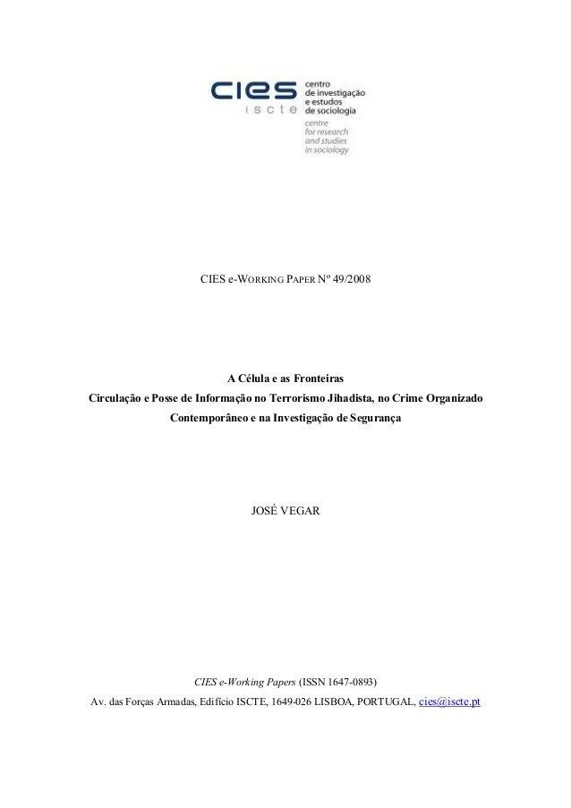 CIES e-WORKING PAPER Nº 49/2008 A Célula e as Fronteiras Circulação e Posse de Informação no Terrorismo Jihadista, no Crim...