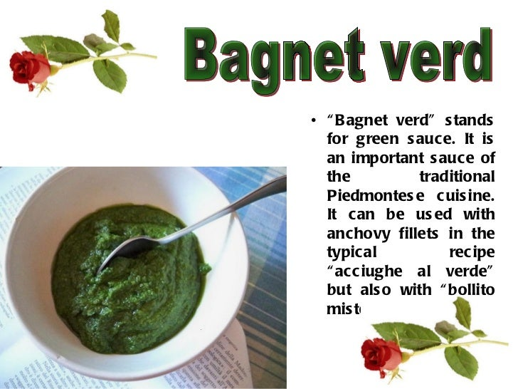 """<ul><li>"""" Bagnet verd"""" stands for green sauce. It is an important sauce of the traditional Piedmontese cuisine. It can be ..."""