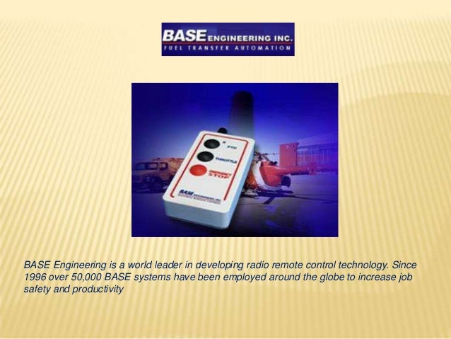 BASE Engineering is a world leader in developing radio remote control technology. Since1996 over 50,000 BASE systems have ...