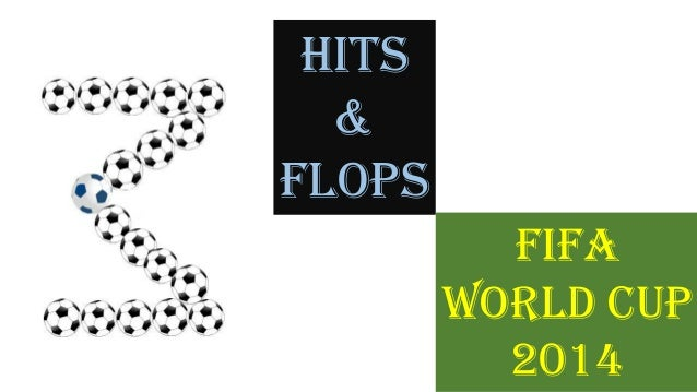Hits & Flops FIFA World CuP 2014