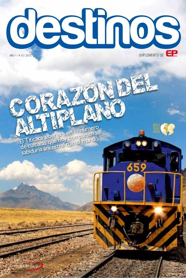 SUPLEMENTO DEAÑO 1 / # 13 / 2012 corazóndel Altiplano El Titicaca alberga a un sinnúmero de culturas que hoy comparten su ...