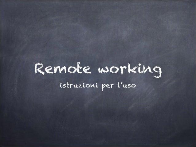 Francesco Fullone - Il remote working, istruzioni per l'uso