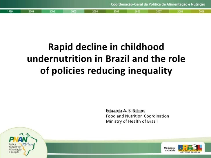 Rapid decline in childhood undernutrition in Brazil and the role of policies reducing inequality<br />Eduardo A. F. Nilson...