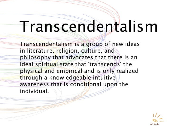 a definition of religion and transcendentalism Before inaugurating the discussion, let us determine the definition of a movement generally, a group of people working together to advance their shared political, social, religious or artistic ideas is considered as a movement while judging on the touchstone of this definition transcendentalism can be taken as a literary,.
