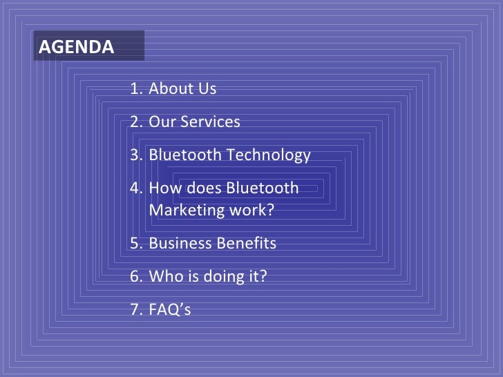 AGENDA <ul><li>About Us </li></ul><ul><li>Our Services </li></ul><ul><li>Bluetooth Technology </li></ul><ul><li>How does B...