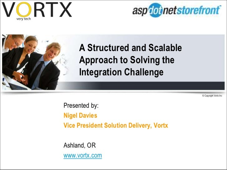 A Structured and Scalable Approach to Solving the Integration Challenge - Nigel Davies, Vortx