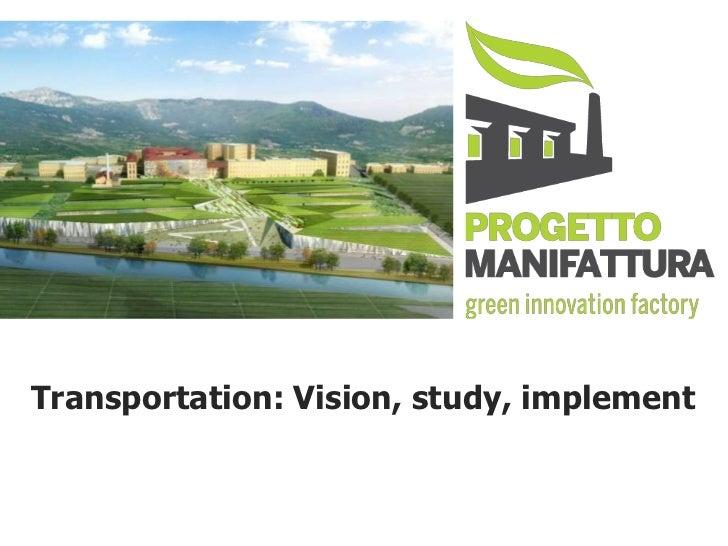 Transportation: Vision, study, implement