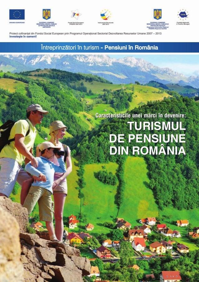 Caracteristicile unei mãrci în devenire: TURISMUL DE PENSIUNE DIN ROMÂNIA Caracteristicile unei mãrci în devenire: TURISMU...