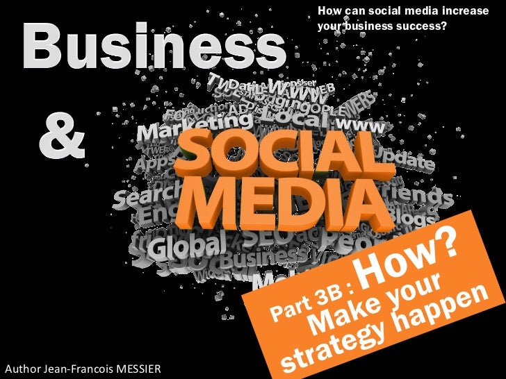 How can social media increase                               your business success?Author Jean-Francois MESSIER