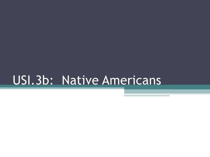 USI.3b:  Native Americans