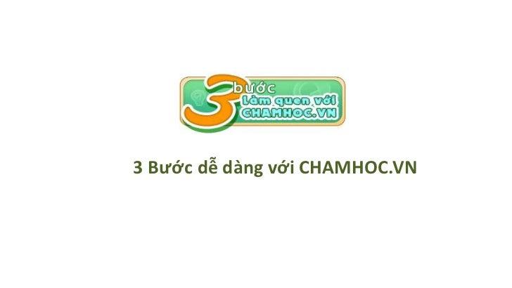 3 bước dễ dàng làm quen với Chamhoc.vn