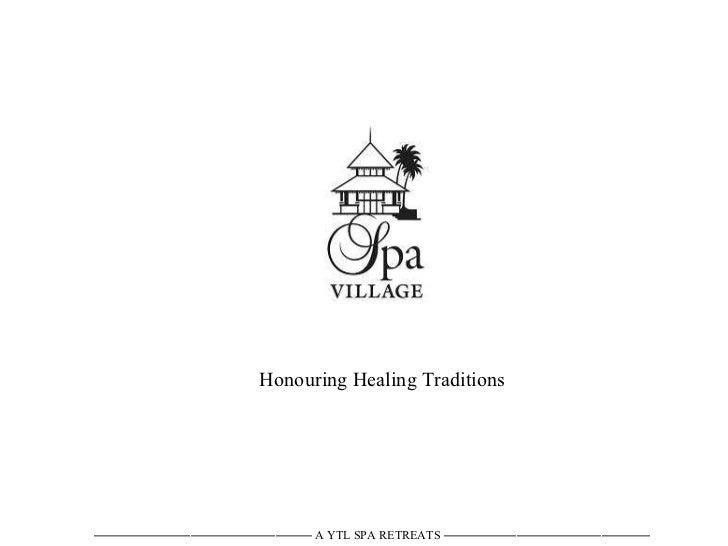 Honouring Healing Traditions ——————————————————  A YTL SPA RETREATS  —————————————————