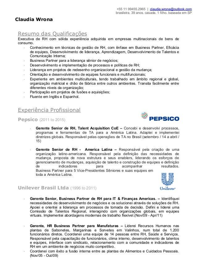 Resumo das Qualificações Executiva de RH com sólida experiência adquirida em empresas multinacionais de bens de consumo. ⋅...