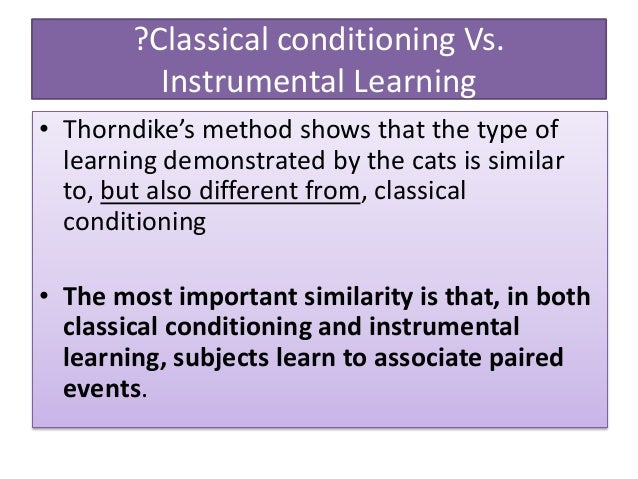 an overview of the classical conditional and its use in learning Learning theory - constructivist approach, schema theory historical overview learning theories are so central to the discipline of psychology that it is impossible to separate the history of learning the first is classical conditioning, which is associated with the work of.
