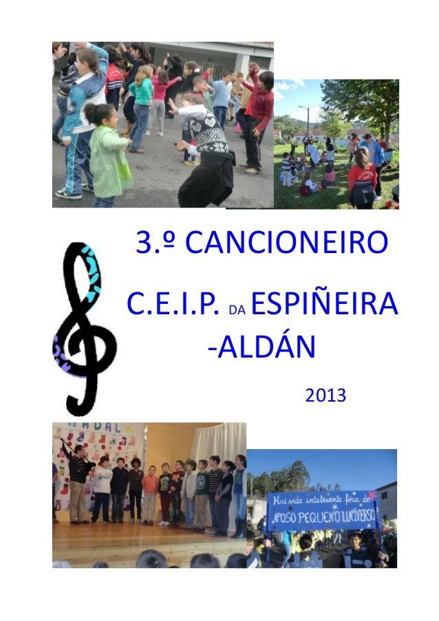 3.º CANCIONEIRO C.E.I.P. DA ESPIÑEIRA -ALDÁN 2013
