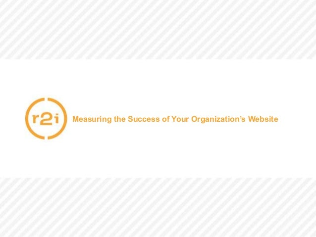 McCormick | CONFIDENTIAL | Page 1 | 11/5/2013 Measuring the Success of Your Organization's Website