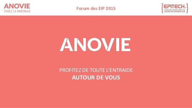 VIVEZ LE PARTAGE Forum des EIP 2015 PROFITEZ DE TOUTE L'ENTRAIDE AUTOUR DE VOUS