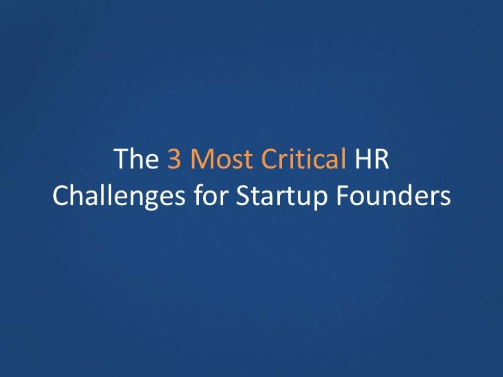 The 3 Most Critical HRChallenges for Startup Founders