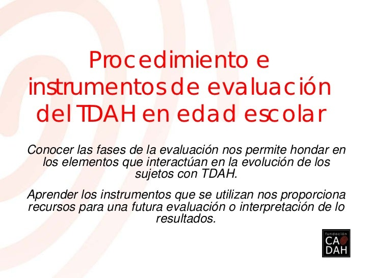 Procedimiento e instrumentos de evaluación del TDAH en edad escolar.