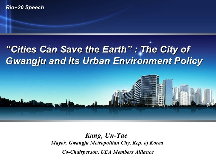 """Cities Can Save the Earth"": The City of Gwangju and its Urban Environment Policy-Kang"
