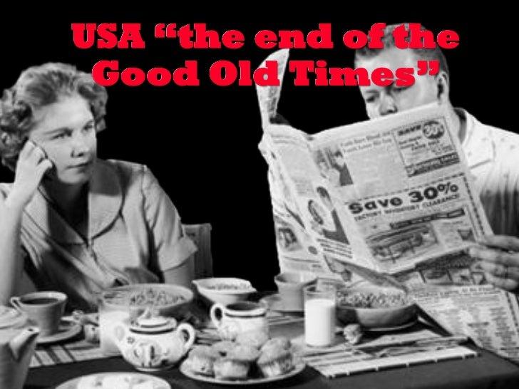 "USA ""the end of the Good Old Times""              Prof. Eduardo Arriagada C."