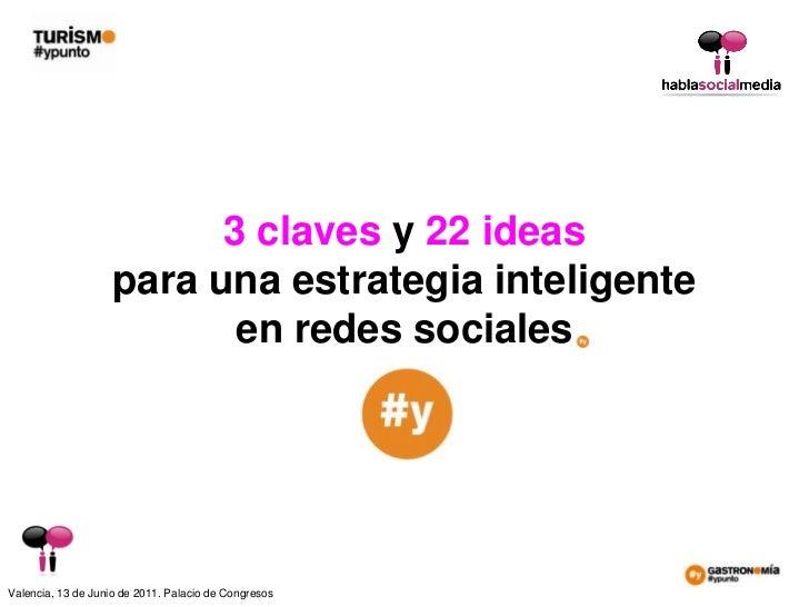 3 claves y 22 ideas<br />para una estrategia inteligente <br />en redes sociales<br />
